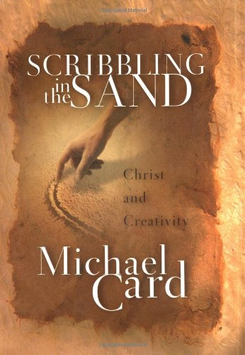 Scribbling in the Sand (0830823174) by Michael Card