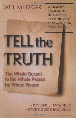 9780830823222: Tell the Truth: The Whole Gospel to the Whole Person by Whole People