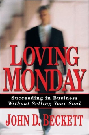 9780830823338: Loving Monday: Succeeding in Business Without Selling Your Soul