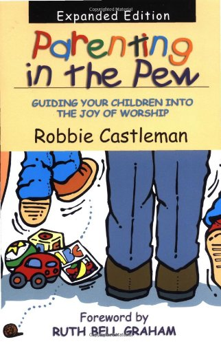 9780830823406: Parenting in the Pew: Guiding Your Children into the Joy of Worship