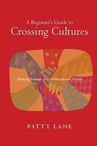 9780830823468: A Beginner's Guide to Crossing Cultures: Making Friends in a Multicultural World