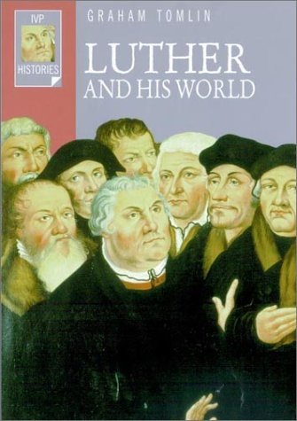 9780830823512: Luther and His World (IVP Histories)