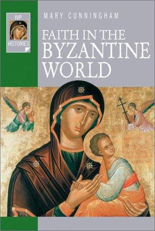 9780830823529: Faith in the Byzantine World (Ivp Histories)