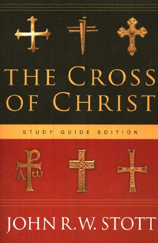 9780830823611: The Cross of Christ: Study Guide Edition