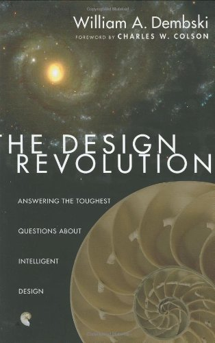9780830823758: The Design Revolution: Answering the Toughest Questions About Intelligent Design