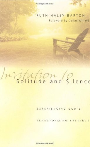 9780830823864: Invitation to Solitude and Silence: Experiencing God's Transforming Presence