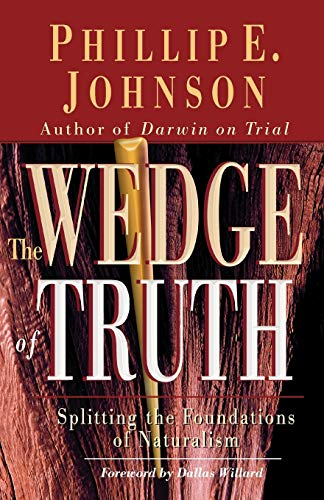 9780830823956: The Wedge of Truth: Splitting the Foundations of Naturalism