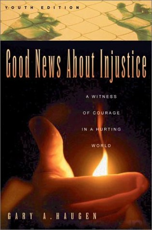 9780830823963: Good News About Injustice Youth Edition : A Witness of Courage in a Hurting World