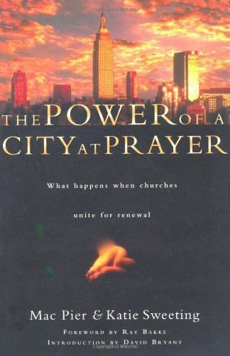 9780830823970: The Power of a City at Prayer: What Happens When Churches Unite for Renewal