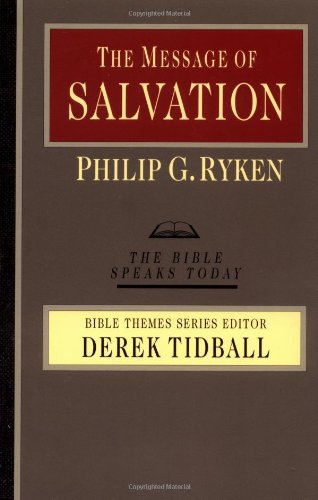 9780830824045: The Message of Salvation: By God's Grace, for God's Glory (The Bible Speaks Today)