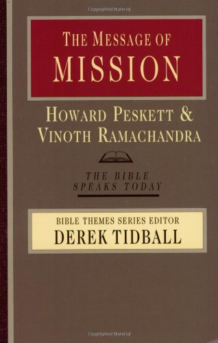 9780830824076: The Message of Mission: The Glory of Christ in All Time and Space (Bible Speaks Today)