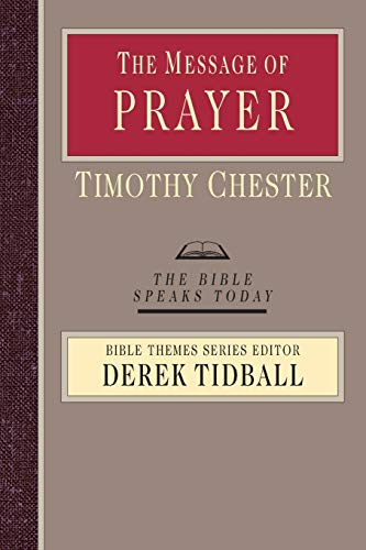 9780830824083: The Message of Prayer: Approaching the Throne of Grace (Bible Speaks Today)