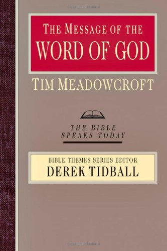 9780830824144: The Message of the Word of God (The Bible Speaks Today: Bible Themes)