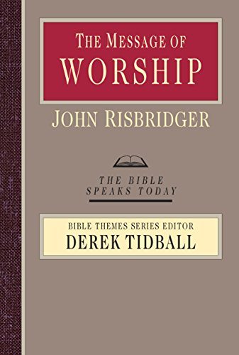 9780830824175: The Message of Worship (The Bible Speaks Today: Bible Themes)