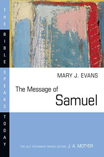 9780830824298: The Message of Samuel: Personalities, Potential, Politics and Power (Bible Speaks Today)
