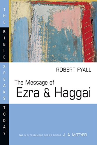 9780830824328: The Message of Ezra & Haggai (The Bible Speaks Today: Old Testament)