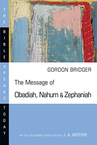 9780830824342: The Message of Obadiah, Nahum and Zephaniah (The Bible Speaks Today)