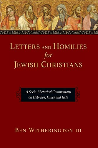 9780830824502: Letters and Homilies for Jewish Christians: A Socio-Rhetorical Commentary on Hebrews, James and Jude