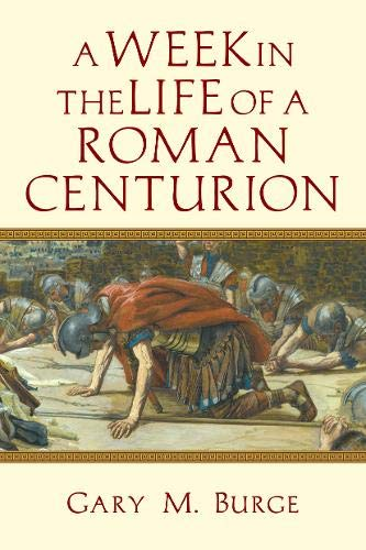 9780830824625: A Week in the Life of a Roman Centurion