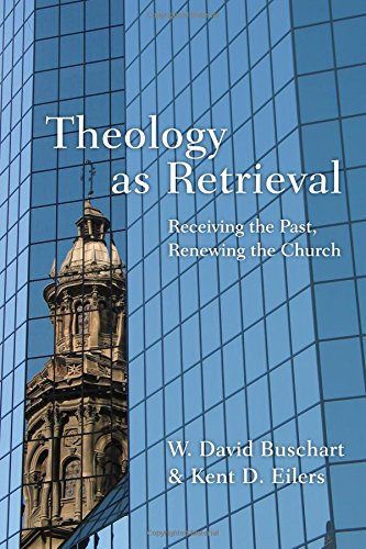 9780830824670: Theology as Retrieval: Receiving the Past, Renewing the Church