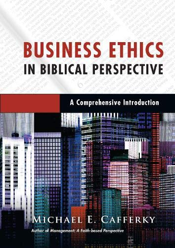 9780830824748: Business Ethics in Biblical Perspective: A Comprehensive Introduction