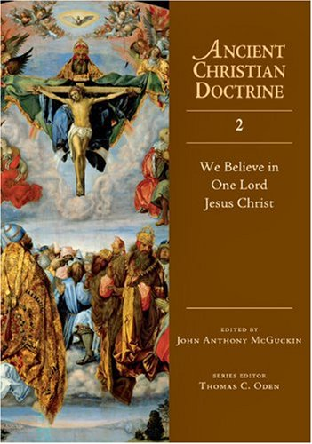 9780830825325: We Believe in One Lord Jesus Christ (Ancient Christian Doctrine)