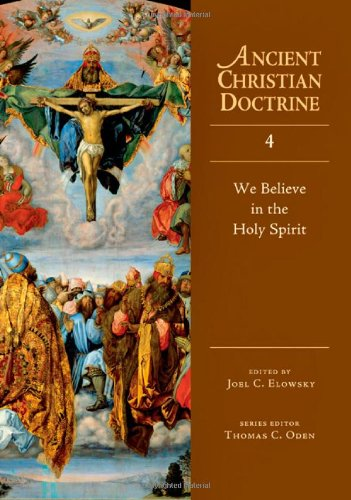 9780830825349: We Believe in the Holy Spirit (Ancient Christian Doctrine, No. 4)