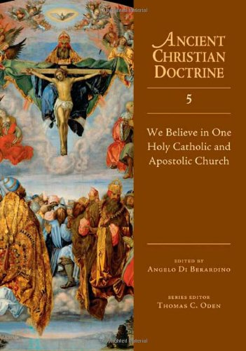 We Believe in One Holy Catholic and: Editor-Angelo Di Berardino