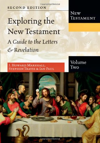 9780830825400: Exploring the New Testament: A Guide to the Letters & Revelation: 2 (Exploring the Bible)