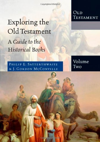9780830825424: Exploring the Old Testament: A Guide to the Historical Books (Exploring the Bible)
