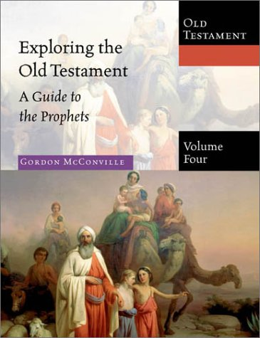 9780830825547: 4: Exploring the Old Testament: A Guide to the Prophets