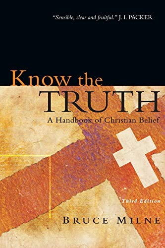 9780830825769: Know the Truth: A Handbook of Christian Belief