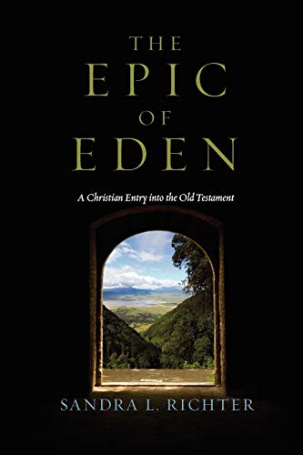 9780830825776: The Epic of Eden: A Christian Entry into the Old Testament