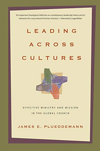 9780830825783: Leading Across Cultures: Effective Ministry and Mission in the Global Church