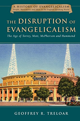 9780830825844: The Disruption of Evangelicalism: The Age of Torrey, Mott, McPherson and Hammond (A History of Evangelicalism)