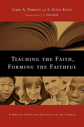 9780830825875: Teaching the Faith, Forming the Faithful: A Biblical Vision for Education in the Church