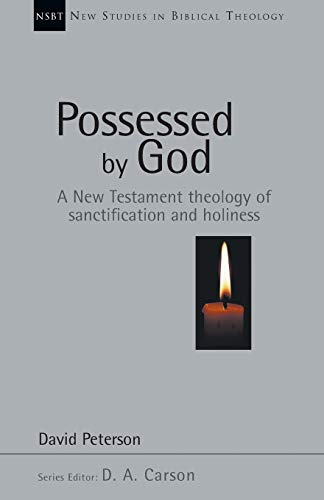 9780830826018: Possessed by God: A New Testament theology of sanctification and holiness (New Studies in Biblical Theology)