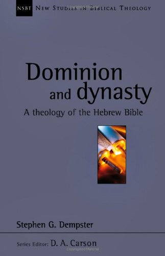 9780830826155: Dominion and Dynasty: A Theology of the Hebrew Bible (New Studies in Biblical Theology 15)