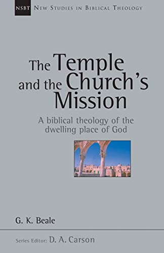 9780830826186: The Temple and the Church's Mission: A Biblical Theology of the Dwelling Place of God (New Studies in Biblical Theology)