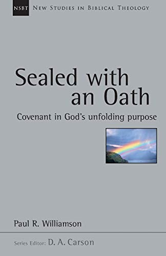 9780830826247: Sealed with an Oath: Covenant in God's Unfolding Purpose (New Studies in Biblical Theology)