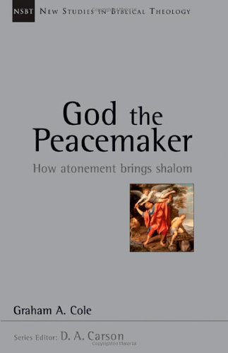 9780830826261: God the Peacemaker: How Atonement Brings Shalom (New Studies in Biblical Theology)
