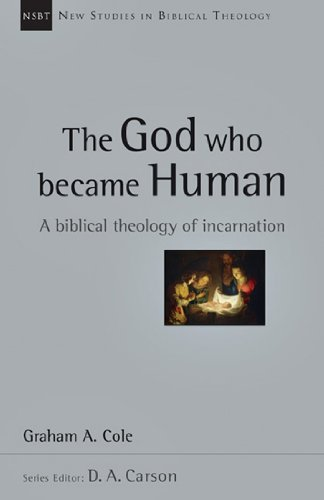 9780830826315: The God Who Became Human: A Biblical Theology of Incarnation (New Studies in Biblical Theology)