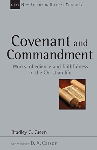 9780830826346: Covenant and Commandment: Works, Obedience and Faithfulness in the Christian Life (New Studies in Biblical Theology)
