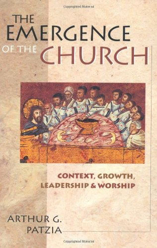 9780830826506: The Emergence of the Church: Context, Growth, Leadership Worship