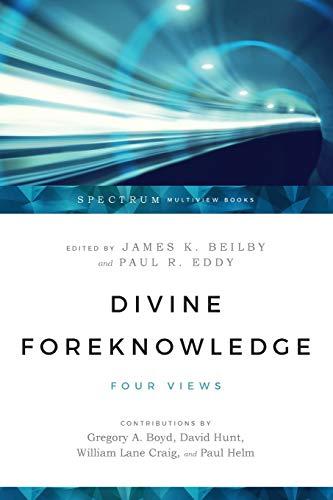 9780830826520: Divine Foreknowledge: Four Views (Spectrum Multiview Book Series Spectrum Multiview Book Serie)