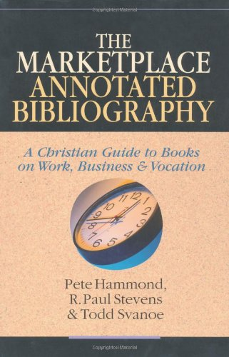 9780830826728: The Marketplace Annotated Bibliography: A Christian Guide to Books on Work, Business & Vocation