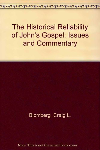 9780830826759: The Historical Reliability of John's Gospel: Issues and Commentary