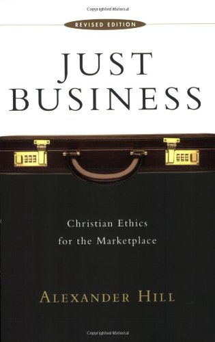 9780830826766: Just Business: Christian Ethics for the Marketplace