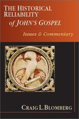 9780830826858: The Historical Reliability of John's Gospel: Issues & Commentary