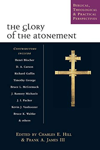 9780830826896: The Glory of the Atonement: Biblical, Theological & Practical Perspectives